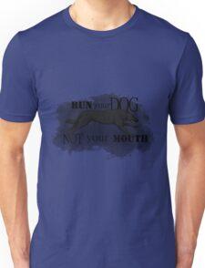 Run Your Dog, Not Your Mouth German Shepherd black Unisex T-Shirt