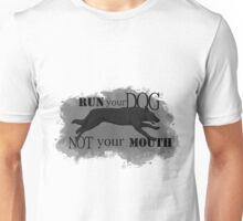 Run Your Dog, Not Your Mouth German Shepherd black Unisex T-Shirt