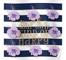 Make your own kind of Happy.gold,typography,cool text,navy blue,white,stripes,preppy,girly,lavender flowers Poster