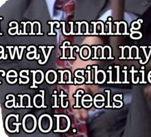 Michael running away from responsibilities Sticker