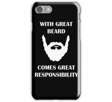 Great Beard, Great Responsibility iPhone Case/Skin