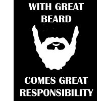 Great Beard, Great Responsibility Photographic Print
