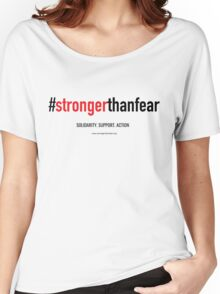 The #strongerthanfear Campaign: Official Gear Women's Relaxed Fit T-Shirt