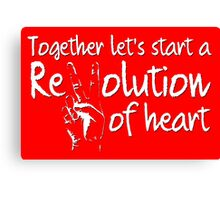 Together Let's Start a Revolution of Heart Canvas Print