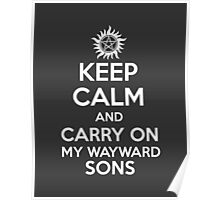 KEEP CALM - Carry On My Wayward Sons // Supernatural Poster