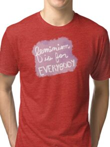 Feminism Is For Everybody Tri-blend T-Shirt