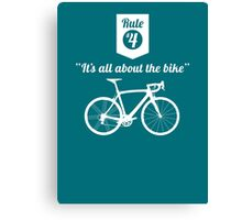 The Rules #4 - It's all about the bike Canvas Print