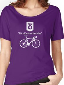 The Rules #4 - It's all about the bike Women's Relaxed Fit T-Shirt