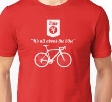 The Rules #4 - It's all about the bike Unisex T-Shirt