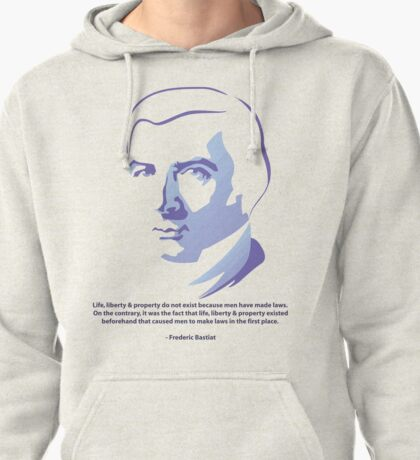 Bastiat 01 - Life, Liberty, Property. Pullover Hoodie