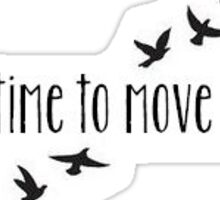 Time to Move On Sticker