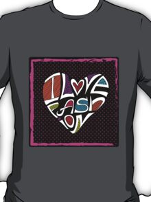 I love Fashion .Silhouette of hearts from words T-Shirt