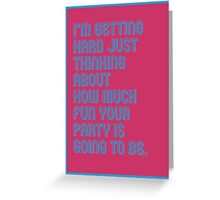 Hard Party - funny greeting cards Greeting Card