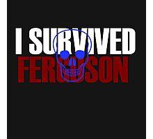 I survived FERGUSON Photographic Print