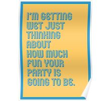 Wet Party - funny greeting cards Poster