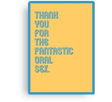 Thank You Oral Sex - funny greeting cards Canvas Print