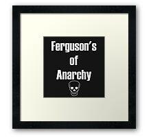 Ferguson's of Anarchy Framed Print