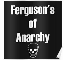 Ferguson's of Anarchy Poster