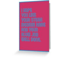 Blow Job Well Done - funny greeting cards Greeting Card