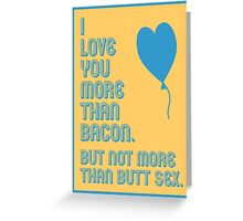 Bacon Butt Sex - funny greeting cards Greeting Card