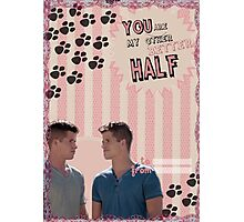 My Teenwolfed Valentine [You Are My Better Half] Photographic Print