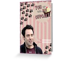 My Teenwolfed Valentine [You Can Call Me Cupcake] Greeting Card
