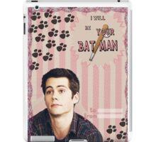 My Teenwolfed Valentine [I Will Be Your Batman] iPad Case/Skin