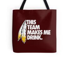 THIS TEAM MAKES ME DRINK. Tote Bag