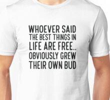Cannabis, weed, marijuana funny text shirt Unisex T-Shirt