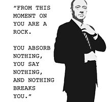 Frank Underwood 'You are a Rock' by Daniel Butler