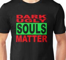 DARK UGLY SOULS MATTER 1 Unisex T-Shirt