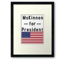 McKinnon for President Framed Print