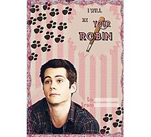 My Teenwolfed Valentine[I'll be your Robin] Photographic Print