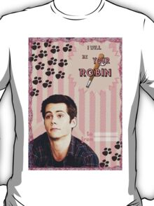 My Teenwolfed Valentine[I'll be your Robin] T-Shirt