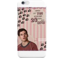 My Teenwolfed Valentine[I'd Let You Stab Me] 1 iPhone Case/Skin
