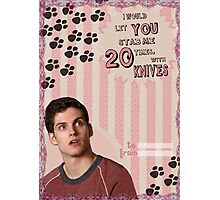 My Teenwolfed Valentine[I'd Let You Stab Me] 1 Photographic Print
