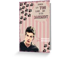 My Teenwolfed Valentine[I Would Let You Lock Me] 2 Greeting Card