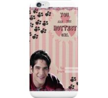 My Teenwolfed Valentine[You Are The Hottest Girl] iPhone Case/Skin