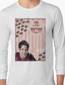 My Teenwolfed Valentine[You Are The Hottest Girl] Long Sleeve T-Shirt