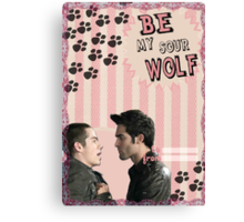 My Teenwolfed Valentine[Be My Sour Wolf] Canvas Print