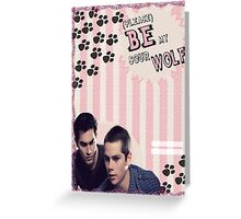 My Teenwolfed Valentine[Please Be My Sour Wolf] Greeting Card