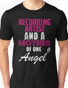 Recording Artist And A Mother Of One Angel Unisex T-Shirt