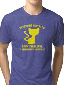 We Compromised And Got A Cat Tri-blend T-Shirt
