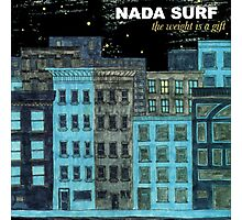 nada surf the weight is a gift posters dolly Photographic Print