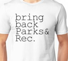bring back parks and rec Unisex T-Shirt