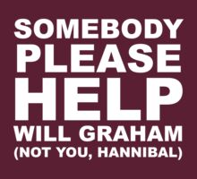 SOMEBODY PLEASE HELP WILL GRAHAM by kimberbatch