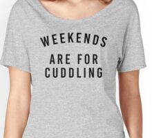Weekends Are For Cuddling Women's Relaxed Fit T-Shirt