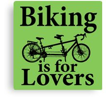 Biking is for Lovers Canvas Print