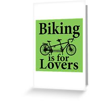 Biking is for Lovers Greeting Card
