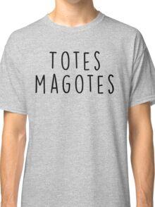 Totes Magotes Classic T-Shirt